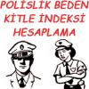 Polislik Beden Kitle(Boy/Kilo)  İndeksi Hesaplama
