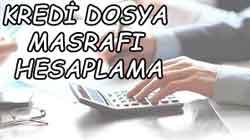 Kredi Dosya Masrafı Hesaplama